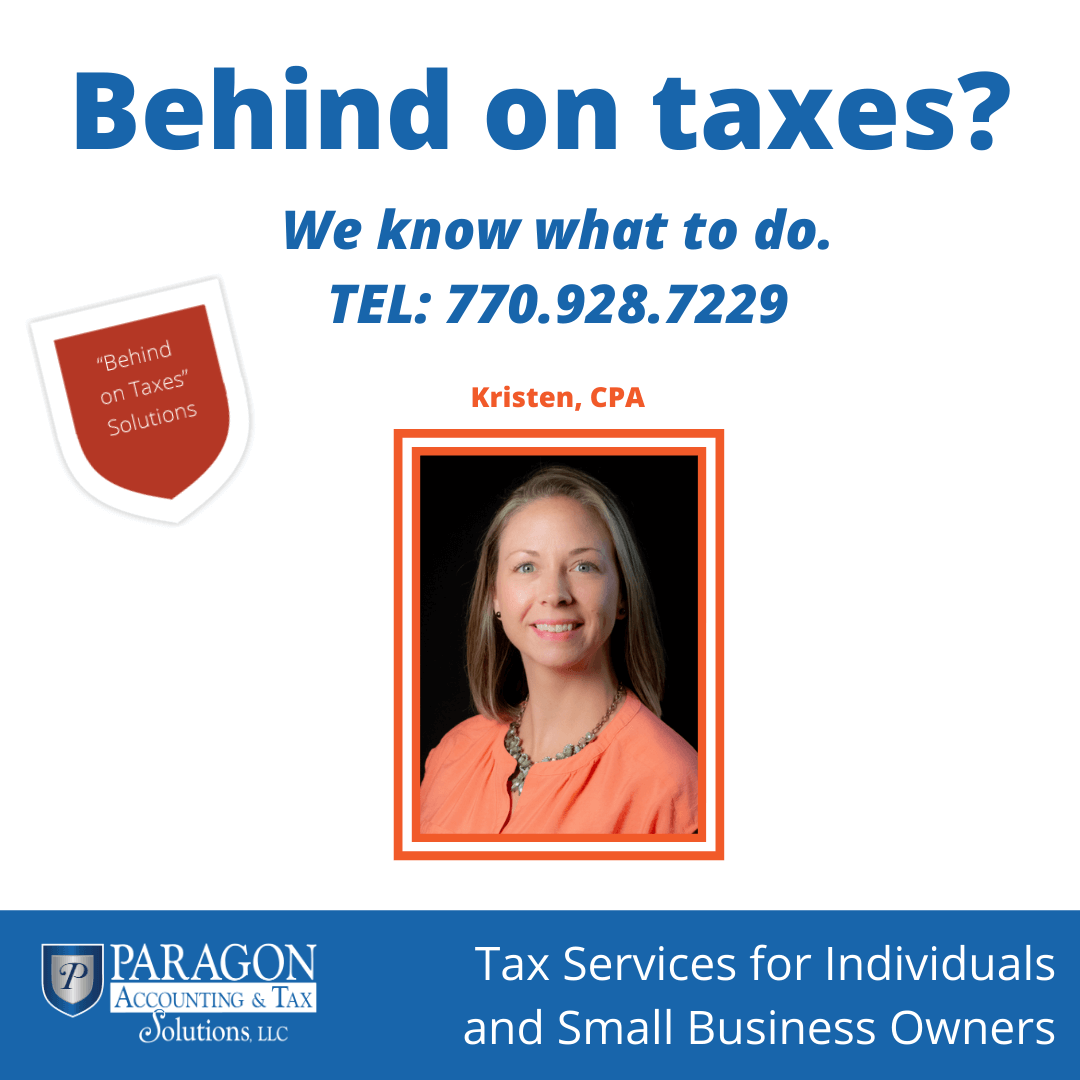 Behind on taxes - Call Kristen at Paragon Accounting & Tax Solutions